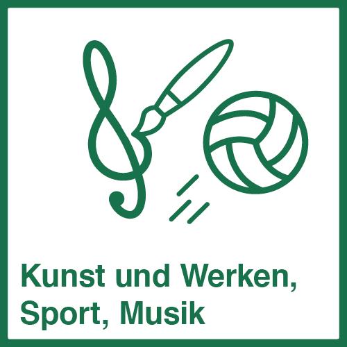 Kunst und Werken, Musik, Sport